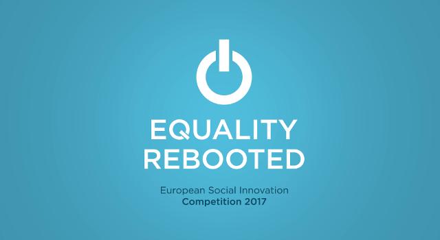 Competiția Europeană De Inovare Socială – Equality Rebooted și-a Anunțat Finaliștii